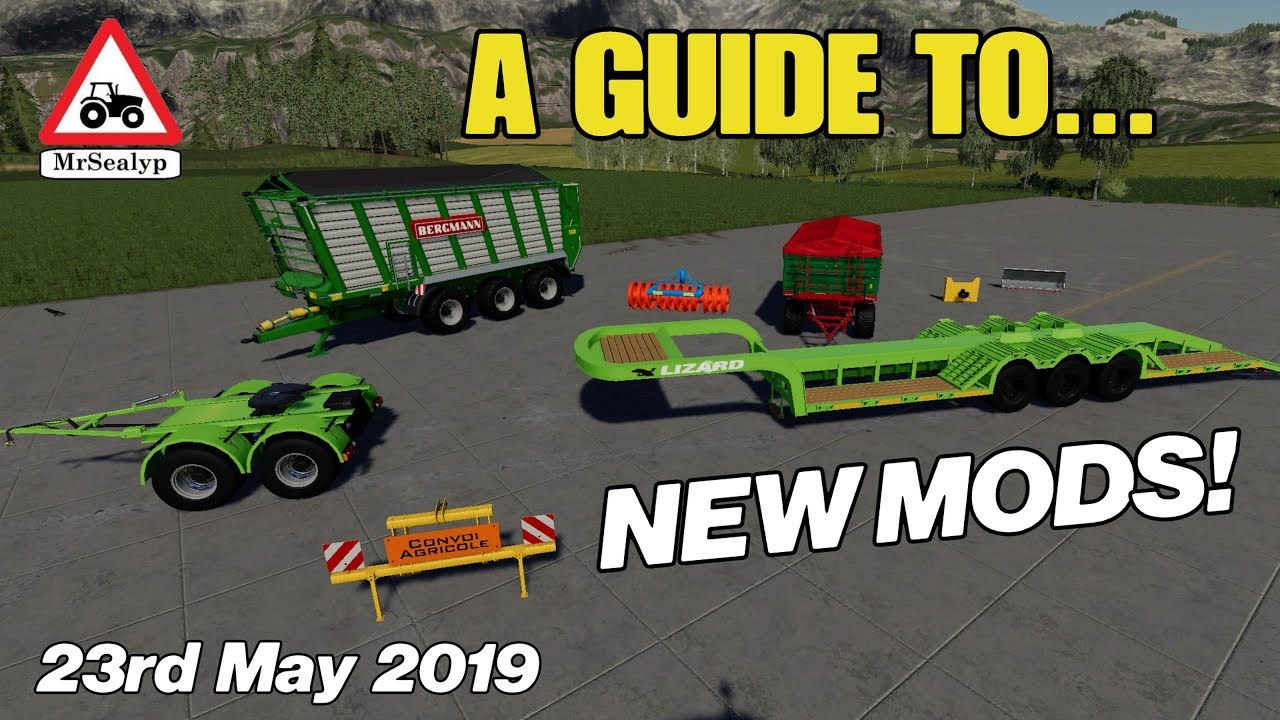 A GUIDE TO… NEW MODS! 23rd May 2019  Farming Simulator 19