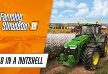 Farming Simulator 19 in a nutshell
